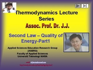 Thermodynamics Lecture Series Second Law Quality of EnergyPart