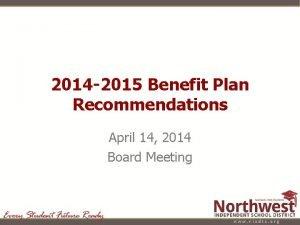 2014 2015 Benefit Plan Recommendations April 14 2014