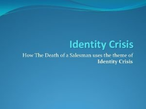 Identity Crisis How The Death of a Salesman