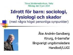 Tnus Idrottsmedicinkurs Visby Mndag den 9 juni 2014