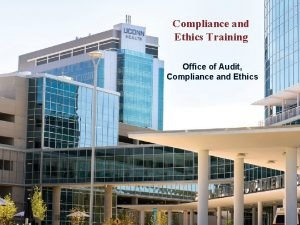 Compliance and Ethics Training Office of Audit Compliance