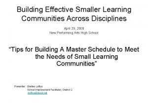 Building Effective Smaller Learning Communities Across Disciplines April
