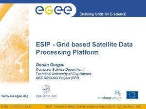 Enabling Grids for Escienc E ESIP Grid based