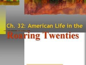 Ch 32 American Life in the Roaring Twenties