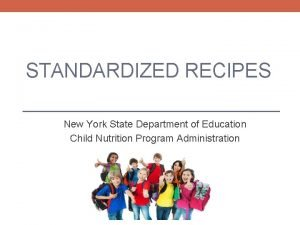 STANDARDIZED RECIPES New York State Department of Education