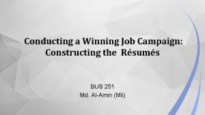 Conducting a Winning Job Campaign Constructing the Rsums