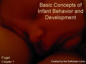 Basic Concepts of Infant Behavior and Development Fogel