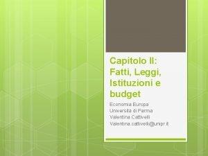 Capitolo II Fatti Leggi Istituzioni e budget Economia