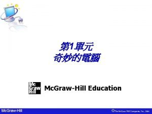 1 Mc GrawHill Education Mc GrawHill The Mc
