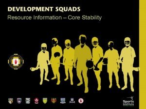Resource Information Core Stability Introduction Strength speed flexibility