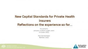 New Capital Standards for Private Health Insurers Reflections