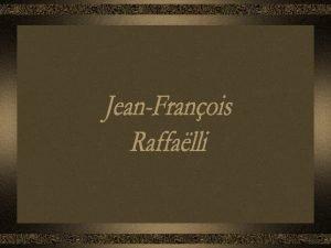 JeanFranois Raffalli nasceu em Paris em 20 de