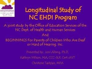 Longitudinal Study of NC EHDI Program A joint