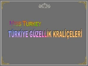 Miss Turkey Bayan Trkiye ya da Trkiye Gzellik