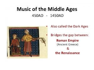 Music of the Middle Ages 450 AD1450 AD