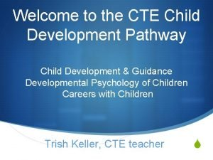Welcome to the CTE Child Development Pathway Child
