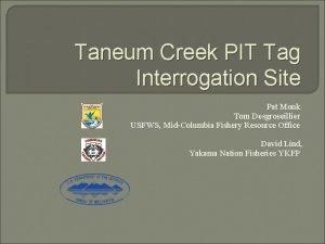 Taneum Creek PIT Tag Interrogation Site Pat Monk