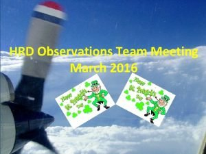 HRD Observations Team Meeting March 2016 Agenda for