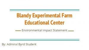Blandy Experimental Farm Educational Center Environmental Impact Statement