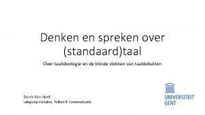Denken en spreken over standaardtaal Over taalideologie en