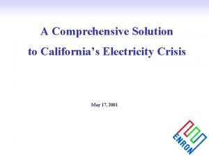 A Comprehensive Solution to Californias Electricity Crisis May