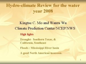 Hydroclimate Review for the water year 2008 Kingtse