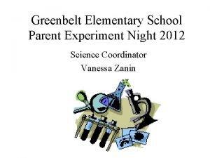 Greenbelt Elementary School Parent Experiment Night 2012 Science