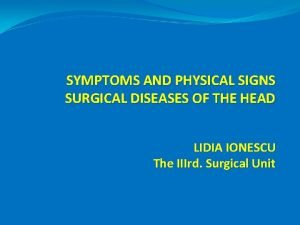 SYMPTOMS AND PHYSICAL SIGNS SURGICAL DISEASES OF THE