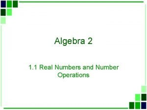 Algebra 2 1 1 Real Numbers and Number