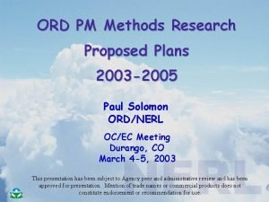 ORD PM Methods Research Proposed Plans 2003 2005