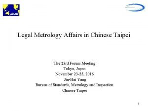 Legal Metrology Affairs in Chinese Taipei The 23