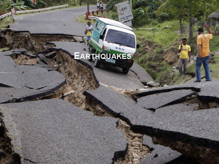 EARTHQUAKES EARTHQUAKES Earthquakes are a sudden release of