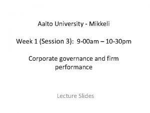 Aalto University Mikkeli Week 1 Session 3 9