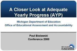 A Closer Look at Adequate Yearly Progress AYP