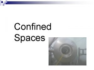 Confined Spaces Standard n PermitRequired Confined Spaces 29
