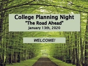 College Planning Night The Road Ahead January 13