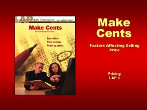 Make Cents Factors Affecting Selling Price Pricing LAP