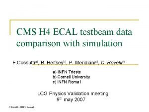CMS H 4 ECAL testbeam data comparison with