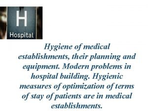 Hygiene of medical establishments their planning and equipment