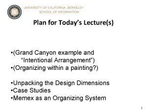 UNIVERSITY OF CALIFORNIA BERKELEY SCHOOL OF INFORMATION Plan
