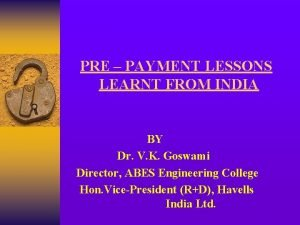 PRE PAYMENT LESSONS LEARNT FROM INDIA BY Dr