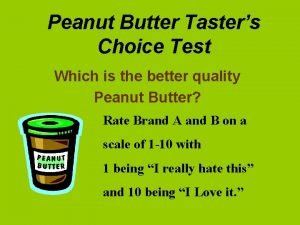 Peanut Butter Tasters Choice Test Which is the