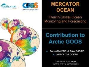 MERCATOR OCEAN French Global Ocean Monitoring and Forecasting