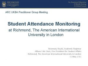ARC UKBA Practitioner Group Meeting Student Attendance Monitoring
