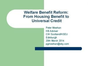 Welfare Benefit Reform From Housing Benefit to Universal