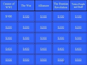 Causes of WWI Alliances The Russian Revolution The