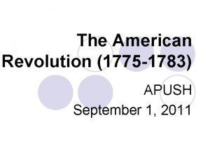The American Revolution 1775 1783 APUSH September 1
