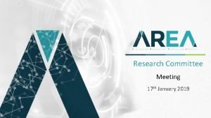Research Committee Meeting 17 th January 2019 Committee