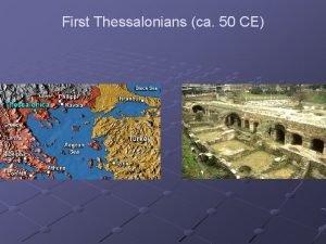 First Thessalonians ca 50 CE Key Passages 1