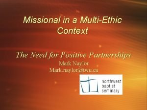 Missional in a MultiEthic Context The Need for